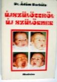Ádám Borbála: Újszülöttről új szülőknek 1988