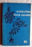 Dr. Bólya Péter: Orvosi üzenetek 1985 medicina
