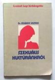 Dr. Szilágyi Vilmos:  Szexuális kultúránkról