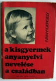 Iványi Gergely:  A kisgyermek anyanyelvi nevelése