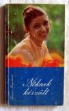 Nőknek készült Táncsics kiadó 1972