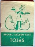 Pelle Józsefné: Reggel-délben-este tojás 1970