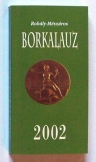 Rohály-Mészáros: Borkalauz 2002 borkollégium