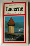 Buchers Miniatures:Lucerne in prose and photograpy