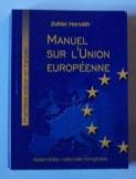 Zoltán Horváth: Manuel sur L Union Européenne
