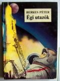 Berkes Péter: Égi utazók  Móra 1983