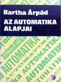 Bartha Árpád: Az automatika alapjai