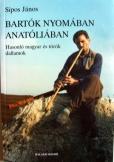 Sipos János:  Bartók nyomában Anatóliában