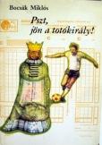 Bocsák Miklós:  Pszt, jön a totókirály!