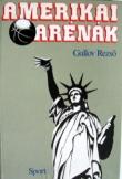 Gallov Rezső: Amerikai arénák Sport kiadó 1983