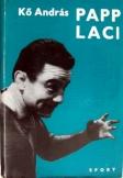 Kő András: Papp Laci   Sport kiadó 1973