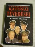 A II. világháború katonai tévedései - Macksey
