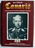 Ian Colvin:  Canaris Hitler hírszerző főnöke