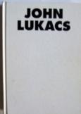 John Lukacs: A történelmi Hitler  Európakiadó 1998