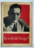 Makai György: Ki volr dr. Sorge?