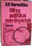 V.P Borovicka:  Híres politikai merényletek
