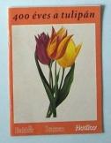 400 éves a tulipán 1594-1994 Hollandiában