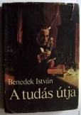 Benedek István A tudás útja gondolat 1972 dedikált