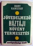 Bory Kanizsay Jövedelmező háztáji növénytermesztés