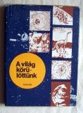 Dubrovszkij A világ körülöttünk kossuth kiadó 1978