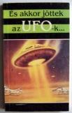 És akkor jöttek az UFO-k