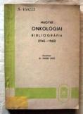 Juhász Jenő Onkológiai bibliógráfia 1945-1960