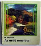 M. Prisvin:Az erdő emeletei  mit mesél a természet