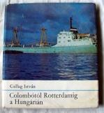 Csillag István: Colombótól Rotterdamig a Hungárián